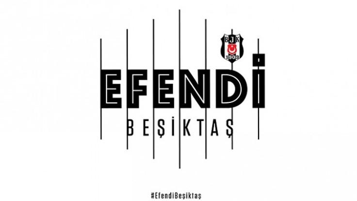 'Çünkü o efendi Beşiktaş...'