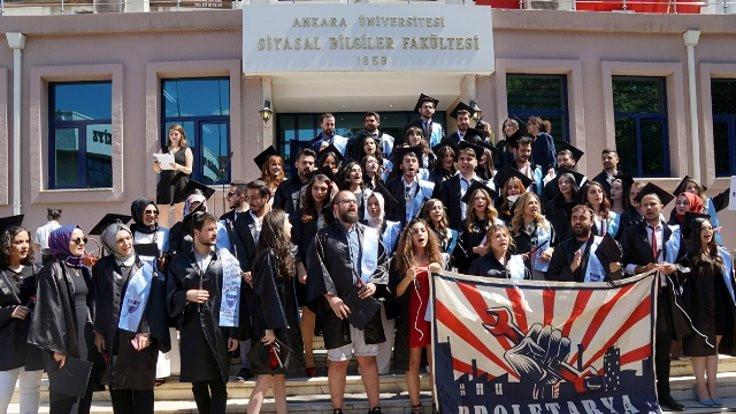 'Ankara Üniversitesi'nden değil Mektebi Mülkiye'den mezun oluyoruz'