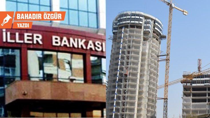 AKP İller Bankası'ndan ne istiyor?