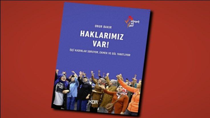Ekmek ve Gül'ünilk kitabı 'Haklarımız Var' 8 Mart'ta çıkıyor