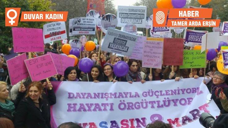 Kadınlar 8 Mart'takrize karşıalana çıkıyor