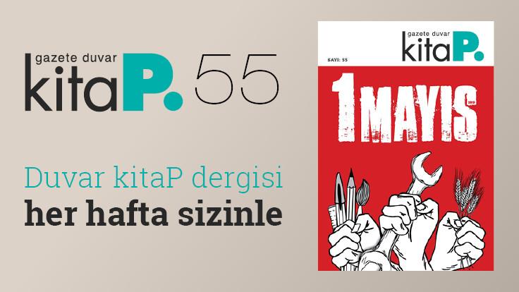 Duvar Kitap Dergi sayı 55: Proleter şaire Yaşar Nezihe ve 1 Mayıs