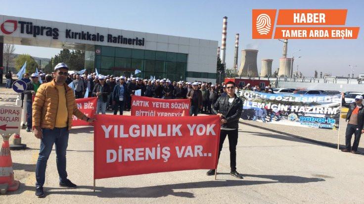TÜPRAŞ'ın Kırıkkale rafinerisinde işçiler eylem yaptı