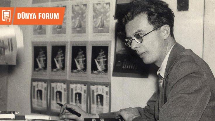 Aldous Huxley: Geleceğin acısını yaşayan bir kâhin