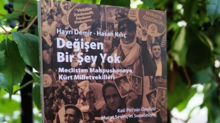 Değişen Bir Şey Yok 'Meclisten Mahpushaneye Kürt Milletvekilleri' 20 Eylül'de okurla buluşacak