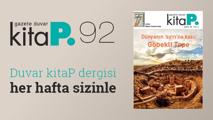 Duvar Kitap Dergi sayı 92: Dünyanın 'sırrı'na kazı: Göbekli Tepe