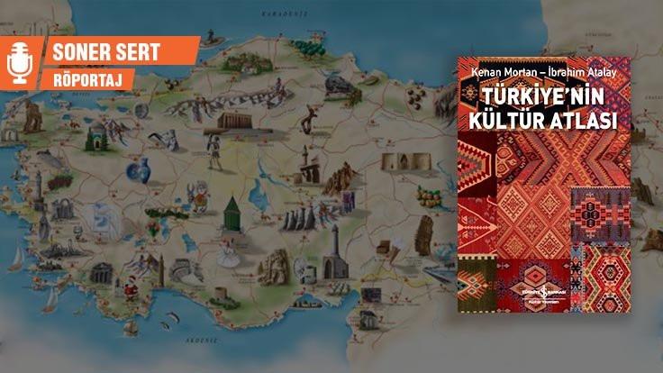 Türkiye'nin Kültür Atlası'nda neler var?