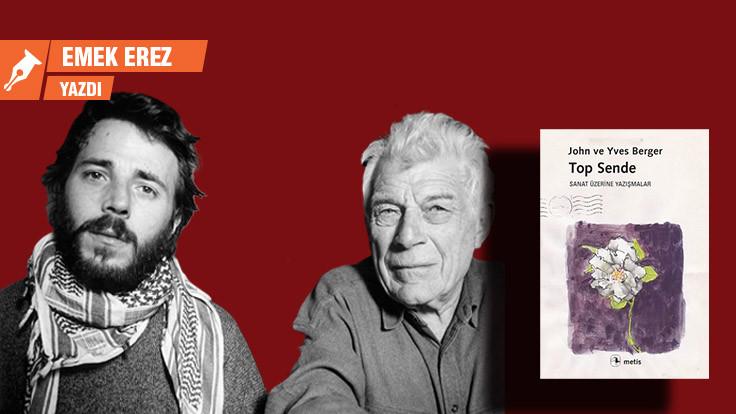 John ve Yves Berger ile sanat muhabbeti