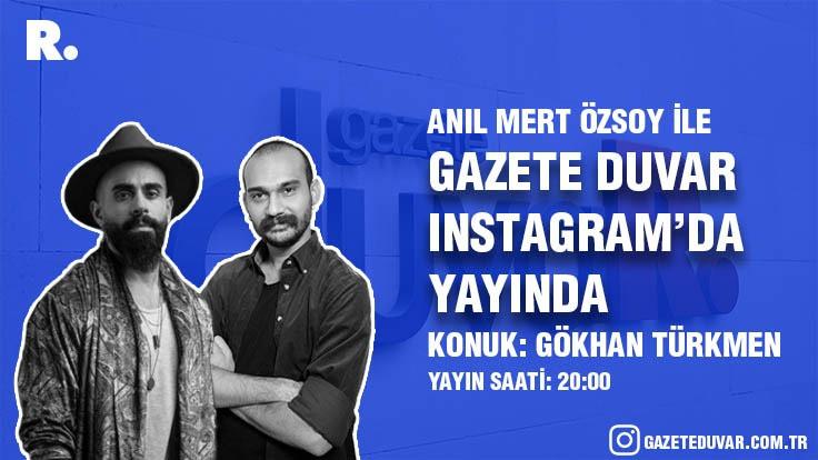 Gökhan Türkmen Duvar'a konuk oluyor
