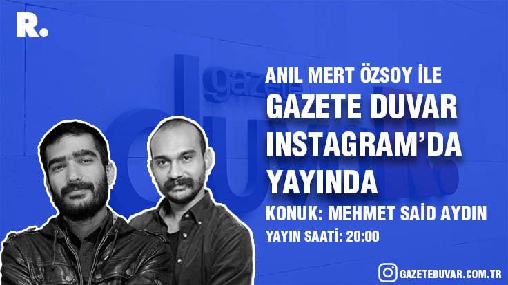 Mehmet Said Aydın Duvar'a konuk oluyor