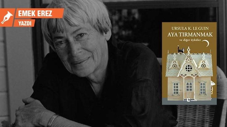 Ursula K. Le Guin ve dikenler arasında yol açmak