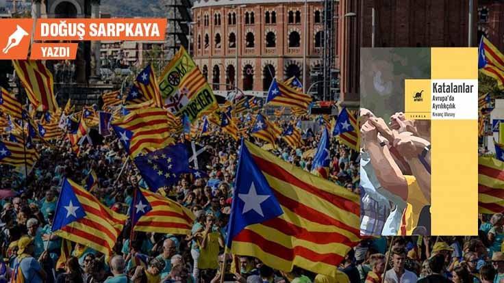 Katalanların mücadelesine geniş bir bakış