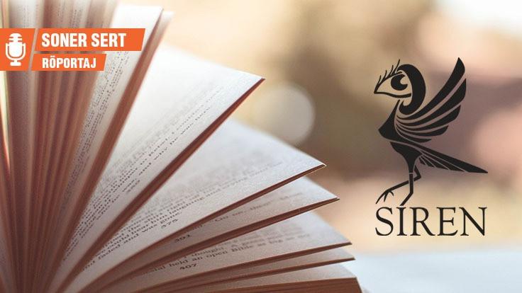 Siren Yayınları: Dayanışmadan başka çözüm yok