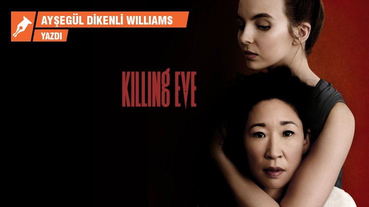 Dizilerde feminizmin zirvesi: Killing Eve