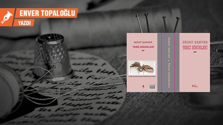 Sedat Şanver'in 'Terzi Sökükleri' ya da terziyle şair