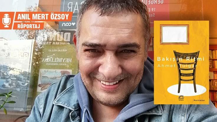 Tulgar: Portrelerde varoluş trajedisini aradım
