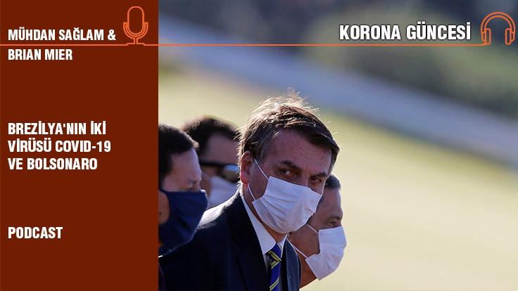 Brian Mier: Brezilya'nın iki virüsü Covid-19 ve Bolsonaro