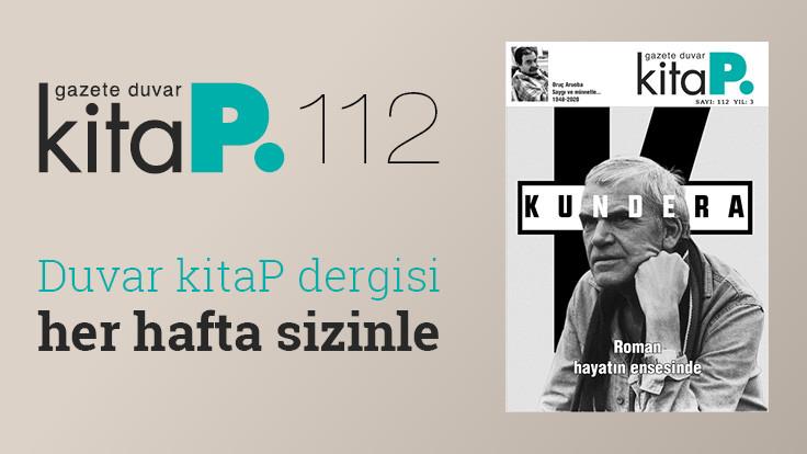 Duvar Kitap Dergi sayı 112: Milan Kundera: Roman hayatın ensesinde