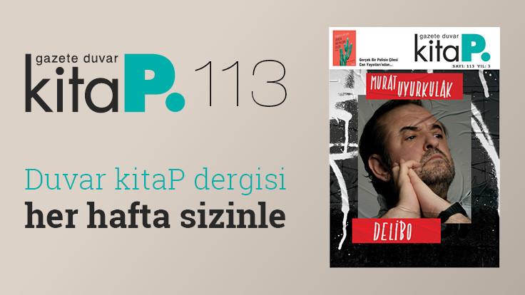 Duvar Kitap Dergi sayı 113: Murat Uyurkulak'tan arayışın ve eve dönmenin romanı