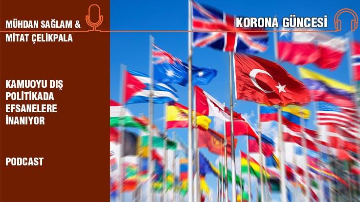 Korona Güncesi Bölüm 3... Mitat Çelikpala: Kamuoyu dış politikada...