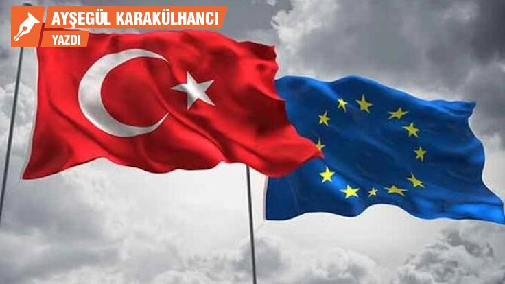Türkiye ve AB: Kimse beklediğini alamayacak