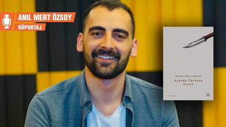 Mehmet Özkan Şüküran: Yaşadım, okudum, yazdım ya da tersi...