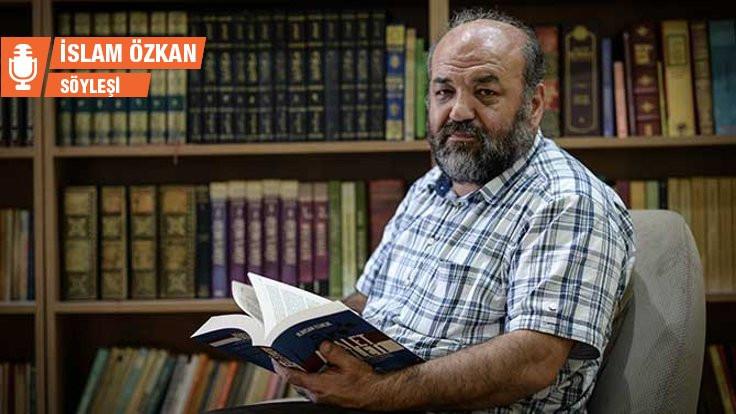 Eliaçık: Türkiye'de sol, halk İslam'ını keşfedemedi