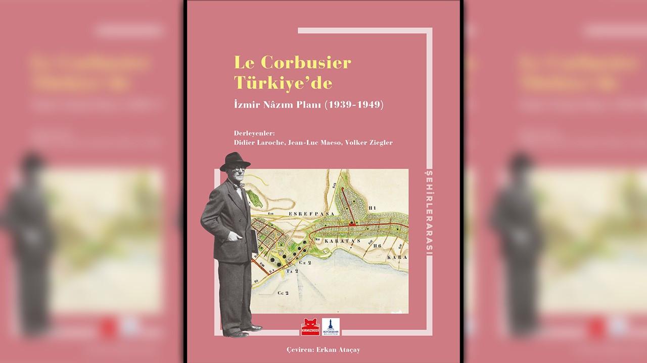 Le Corbusier'nin İzmir Nâzım Planı Türkçede