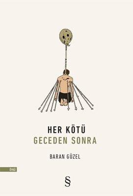 Her Kötü Geceden Sonra, 110 syf., Baran Güzel, Everest Yayınları, 2020.