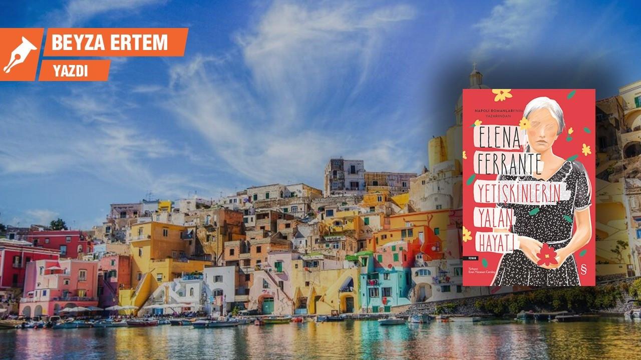 Elena Ferrante'nin keşifleri: Yetişkinlerin Yalan Hayatı