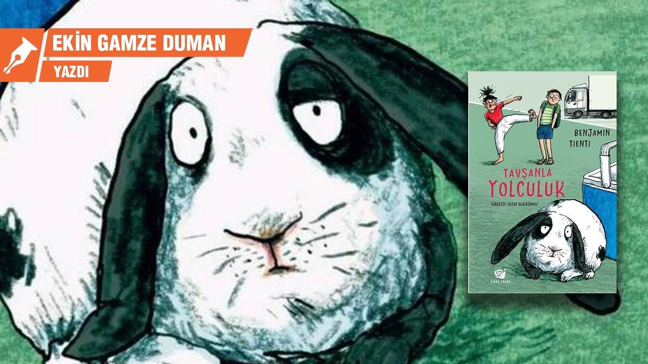'Tavşanla Yolculuk' etmekten pişman olmayacaksınız
