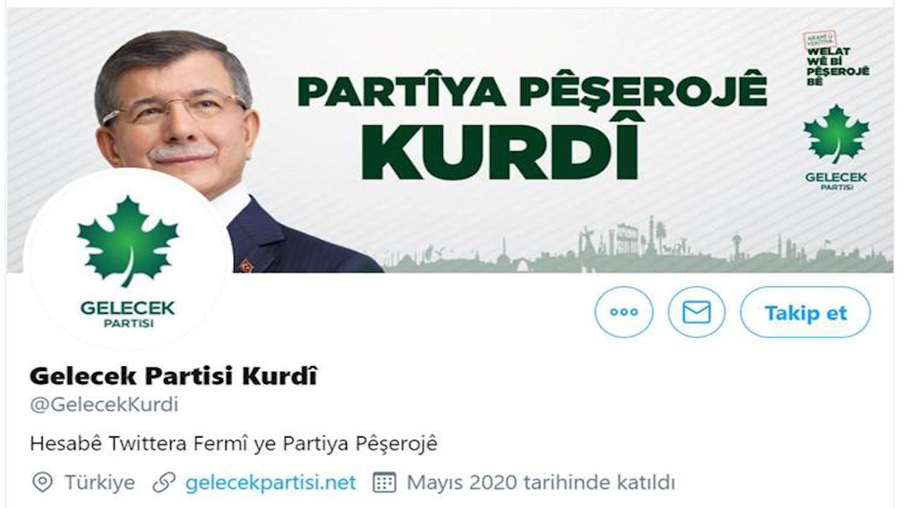 Gelecek Partisi'nde Kürtçe krizi: Twitter hesabı kapanıyor