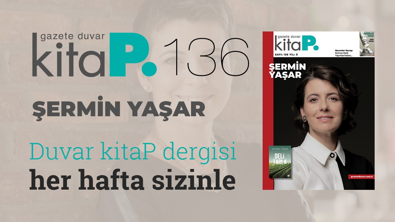 Duvar Kitap Dergi sayı 136... Gittikçe çoğalan öyküler: Şermin Yaşar