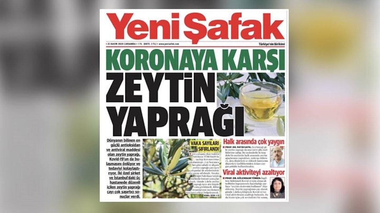 Yeni Şafak'ın 'zeytin yaprağıyla korona tedavisi'ne tepki