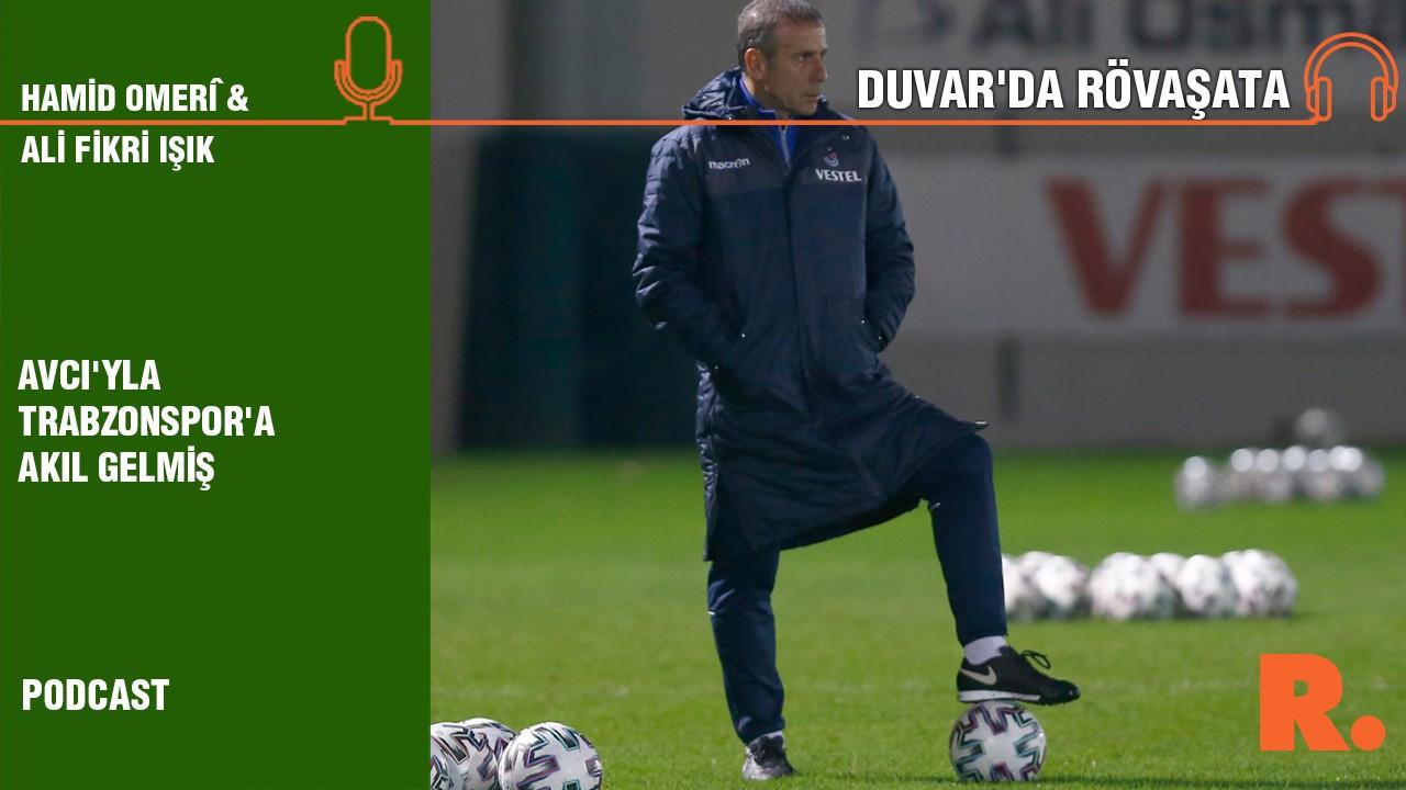 Duvar'da Rövaşata... 'Avcı'yla Trabzonspor'a akıl gelmiş'