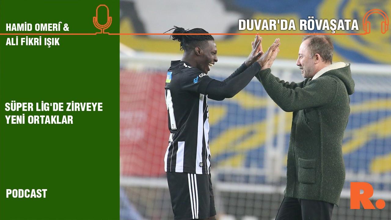 Duvar'da Rövaşata... Süper Lig'de zirveye yeni ortaklar