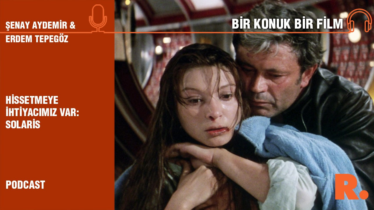 Bir Film Bir Konuk... Erdem Tepegöz ile 'Solaris'