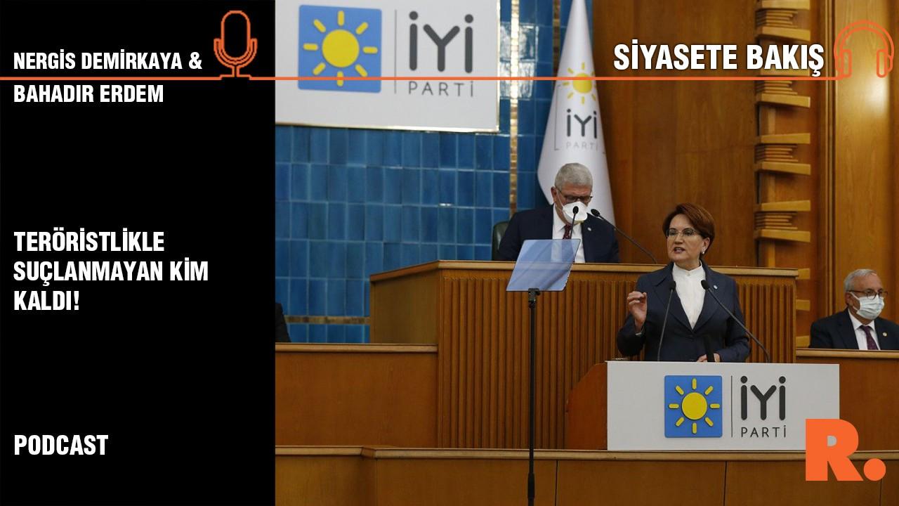 Siyasete Bakış... Bahadır Erdem: Teröristlikle suçlanmayan kim kaldı!