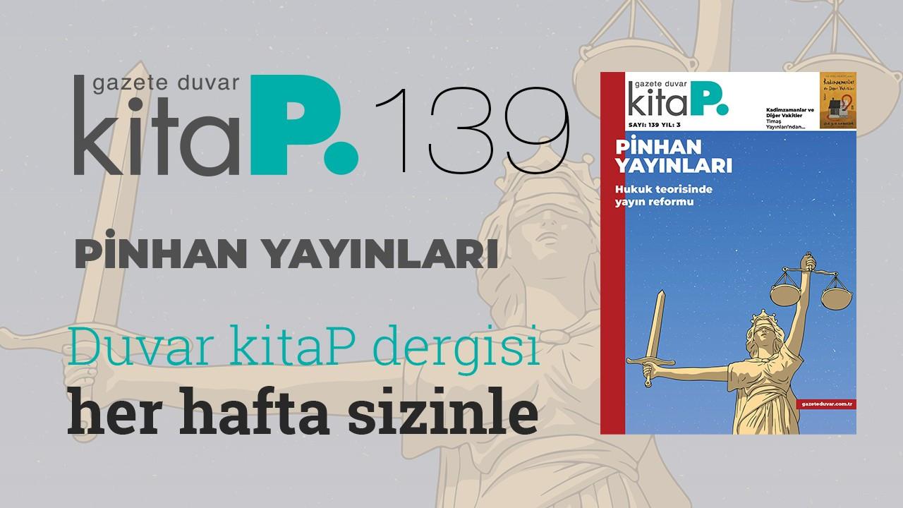 Duvar Kitap Dergi sayı 139... Hukuk teorisinde yayın reformu