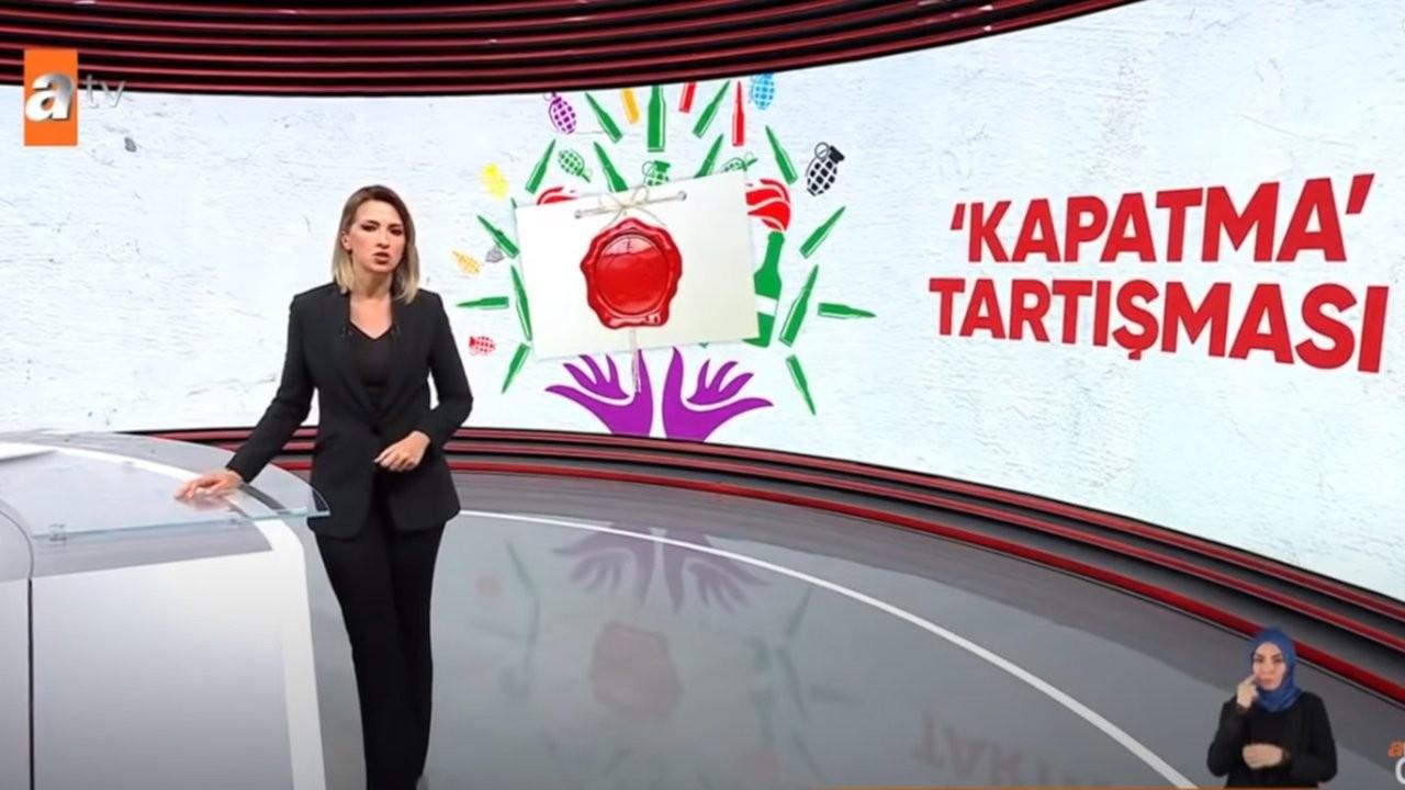 HDP'nin logosuna bomba ve mermi koyan ATV, RTÜK'e şikayet edildi