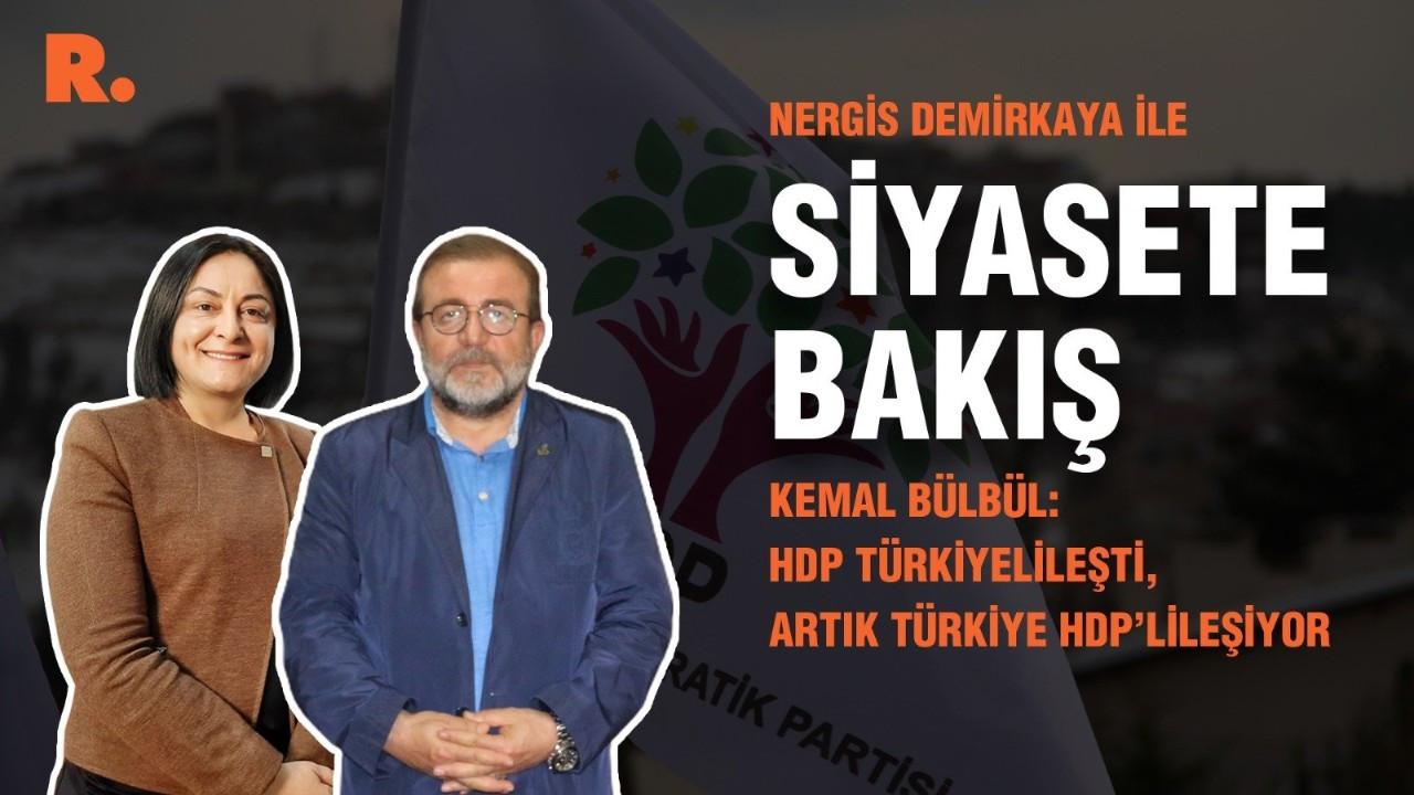 'HDP Türkiyelileşti, artık Türkiye HDP'lileşiyor'