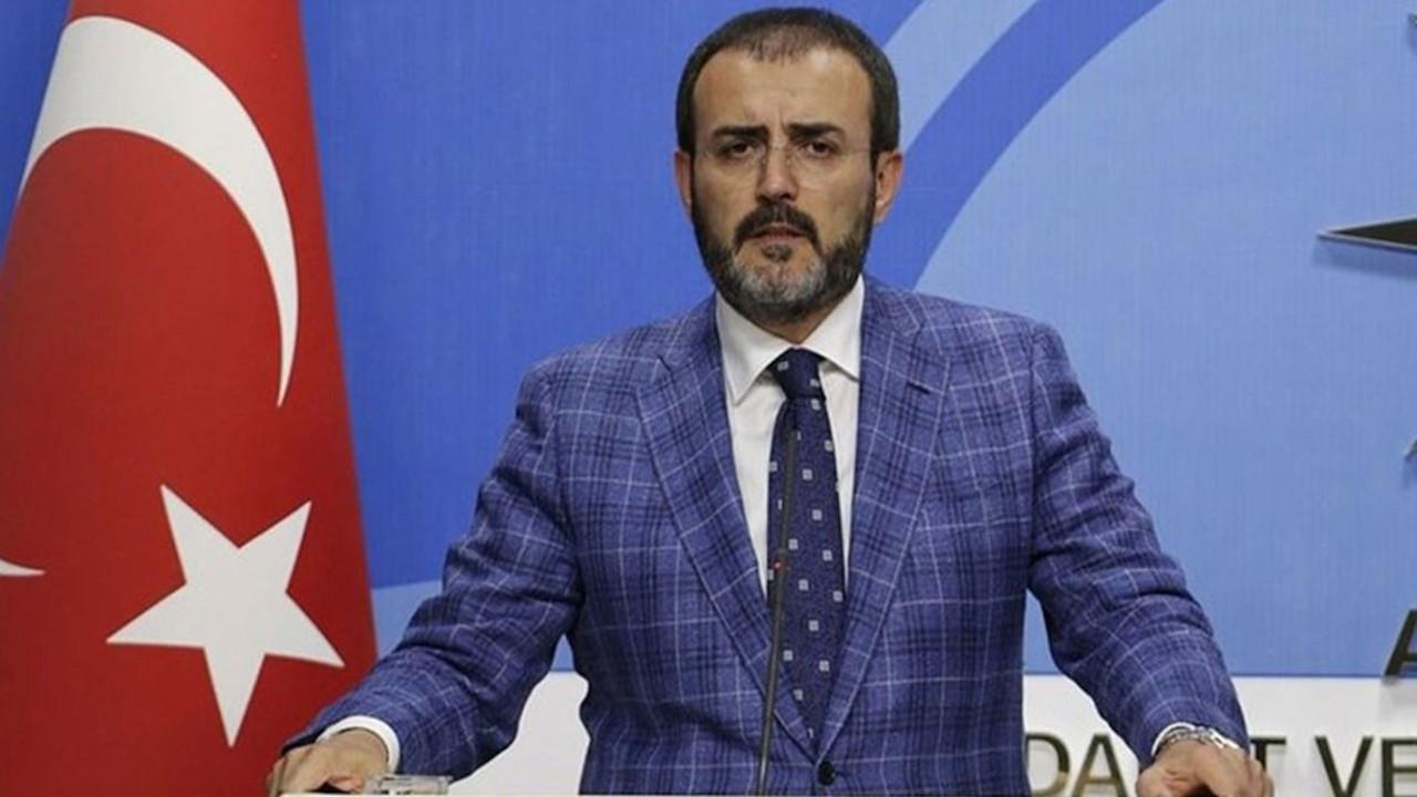 AK Parti Sözcüsü Ünal: İYİ Parti ve Saadet Partisi'nin yeri ayrı