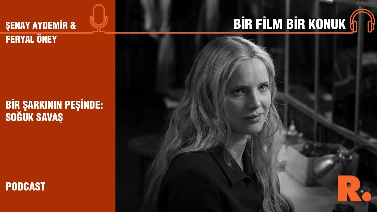 Bir Film Bir Konuk... Feryal Öney ile 'Soğuk Savaş'