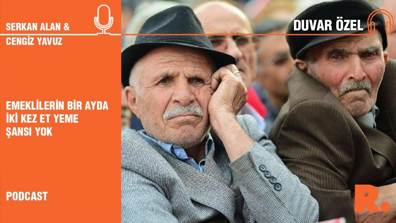 Duvar Özel... Cengiz Yavuz: Emeklilerin bir ayda iki kez et yeme şansı yok