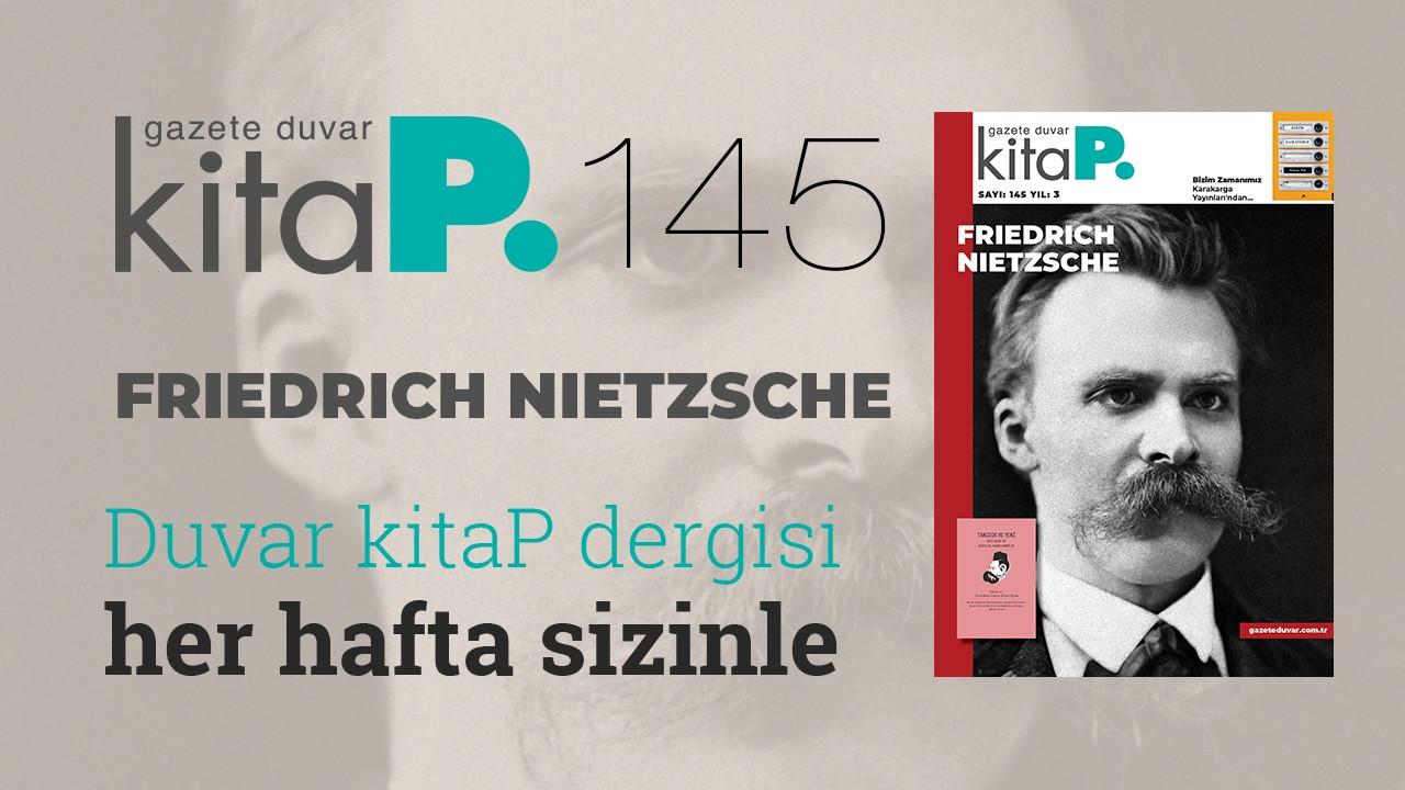Duvar Kitap Dergi sayı 145... Nietszche düşüncesi çağımızın neresinde?