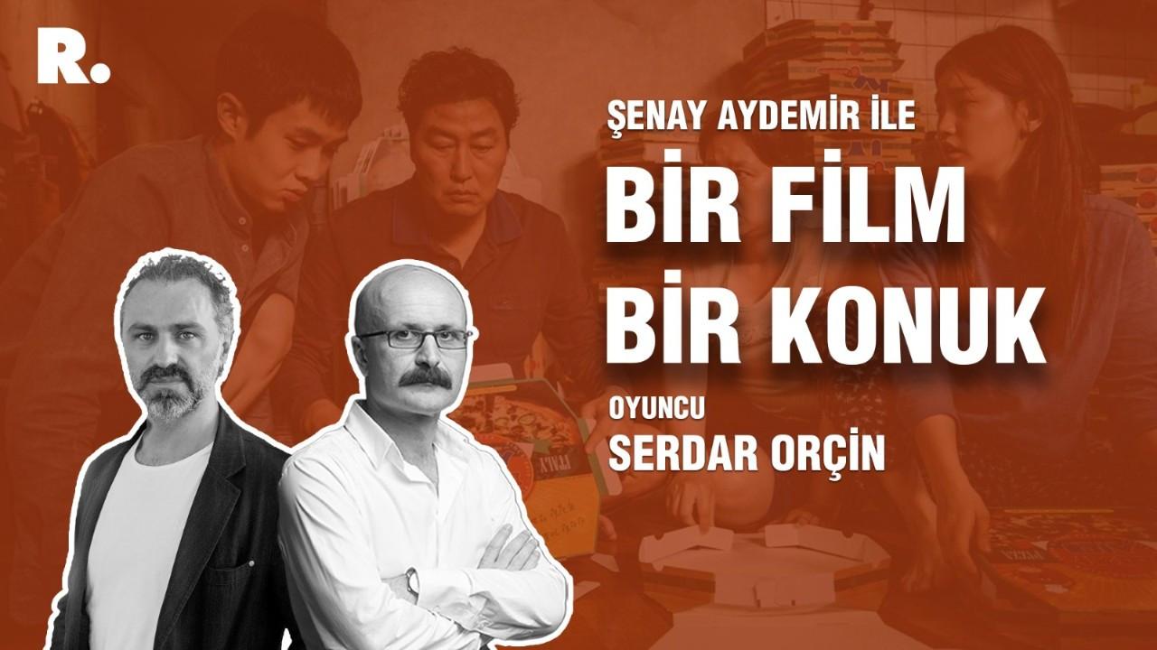 Bir Film Bir Konuk... Serdar Orçin ile 'Parazit'