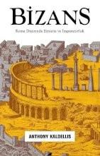 Bizans – Roma Diyarında Etnisite ve İmparatorluk