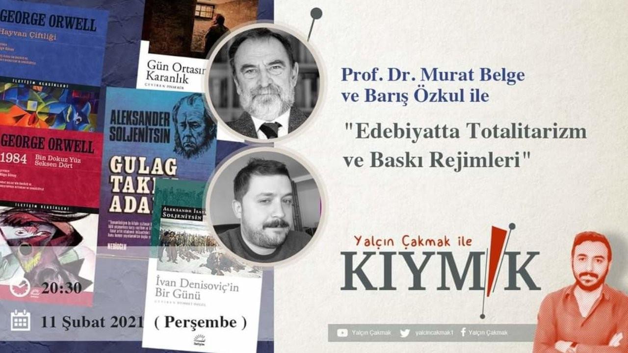 'Edebiyatta Totalitarizm ve Baskı Rejimleri' konuşulacak