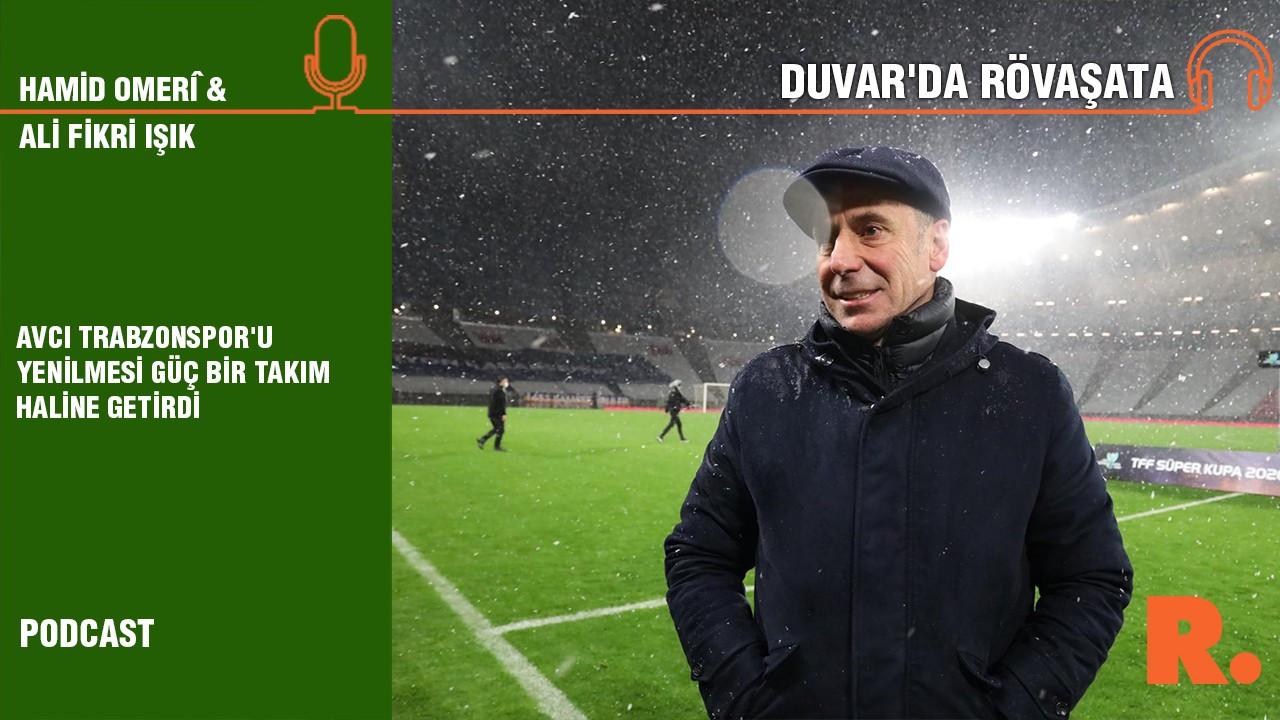 Duvar'da Rövaşata... Avcı Trabzonspor'u yenilmesi güç bir takım haline getirdi