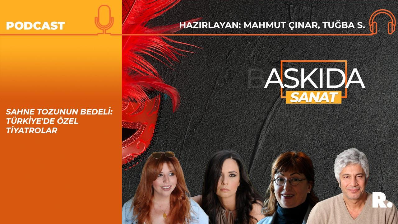 Askıda Sanat... Sahne tozunun bedeli: Türkiye'de özel tiyatrolar